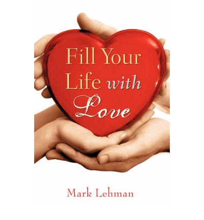 fill your life with love